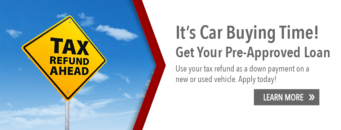 It's car buying time. Get you're pre-approved auto loan. Use your tax refund as a down payment on a new or used vehicle. Apply today. Learn more.